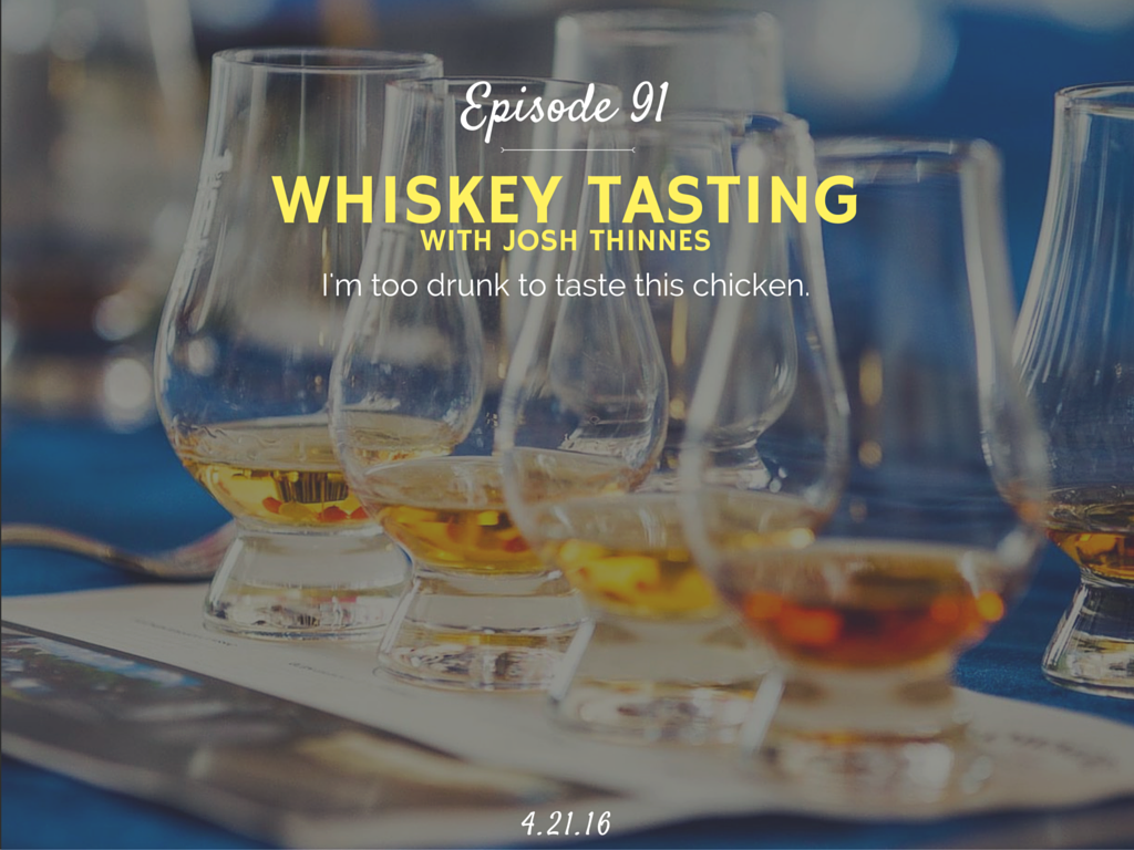 learn how to do a proper whiskey tasting with Josh Thinnes interview