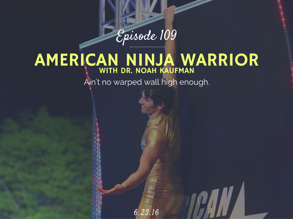 how to become an american ninja warrior interview with Dr. Noah Kaufman