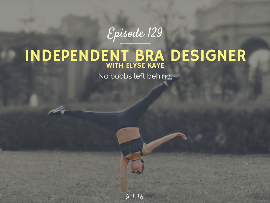how to start your own bra company interview with bloom bras founder Elyse Kaye