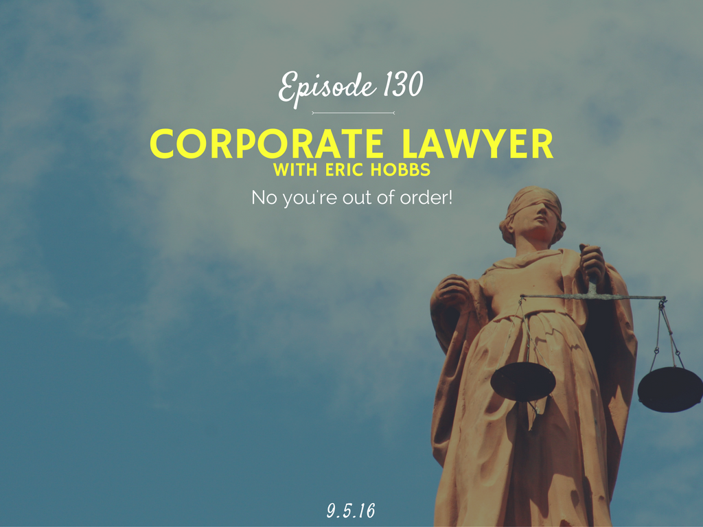 how to become a corporate lawyer attorney with eric hobbs