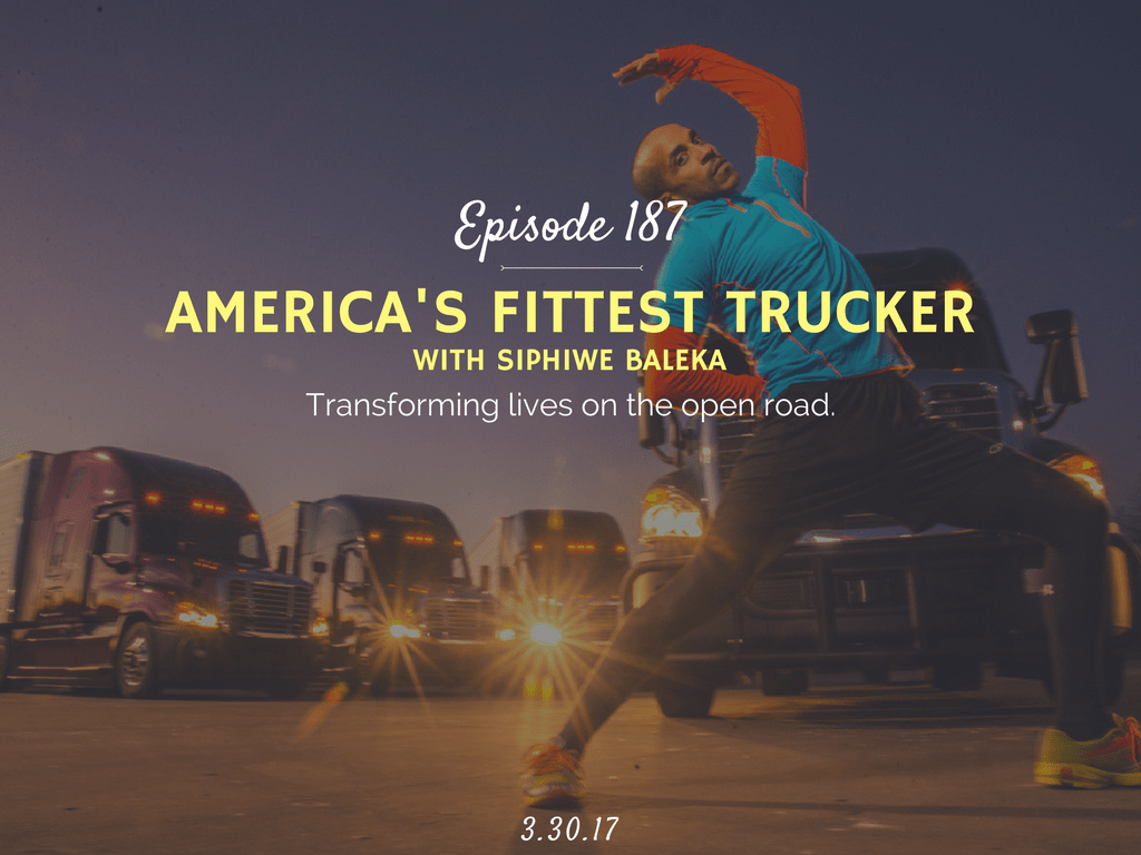 podcast interview with siphiwe baleka america's fittest trucker