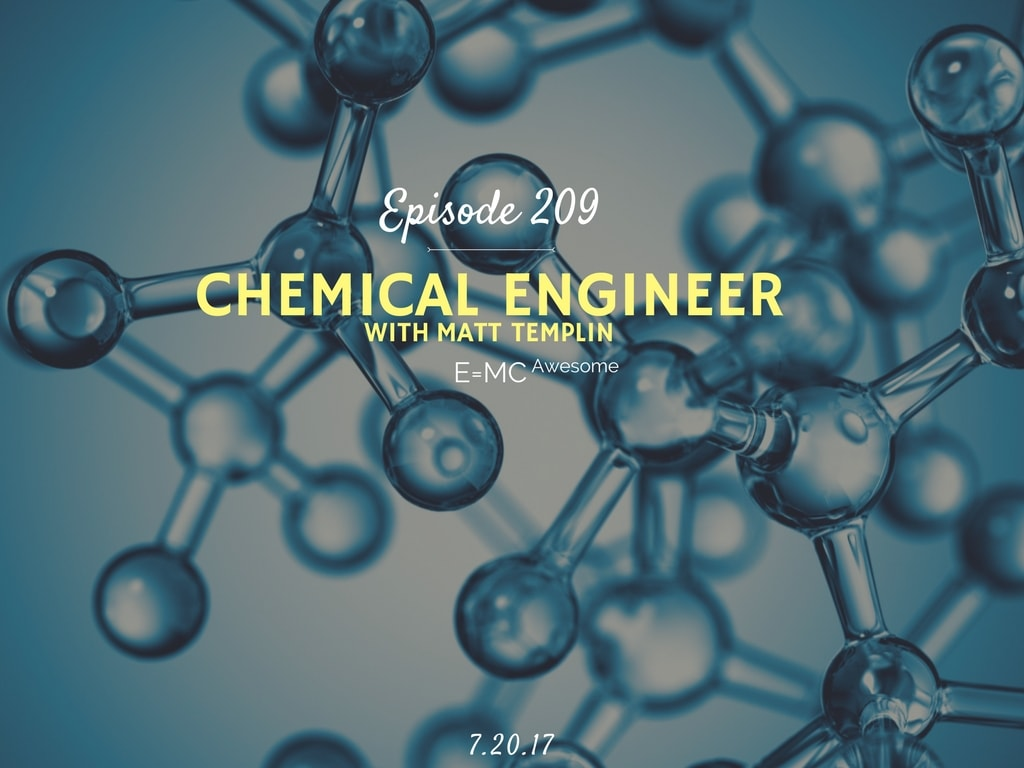 What does a chemical engineer do interview with Matt Templin