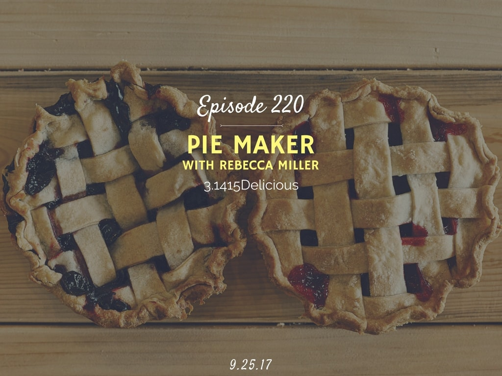 how to start a pie busness interview with PJs pies Rebecca Miller
