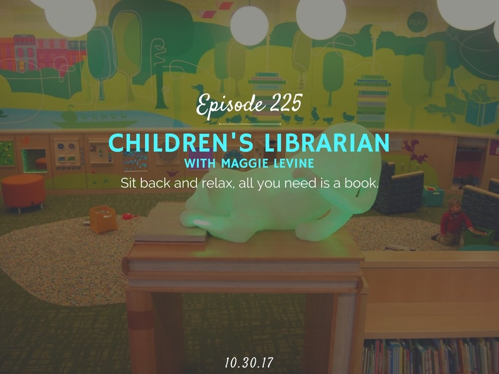 how to become a children's librarian interview with maggie levine