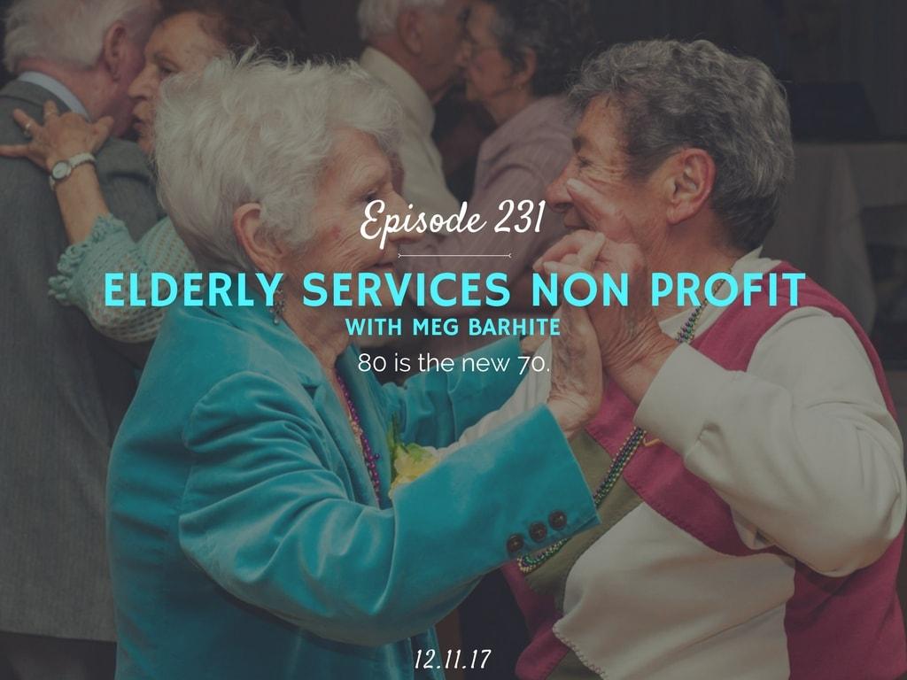 Elderly Services Non Profit podcast interview with Meg Barhite