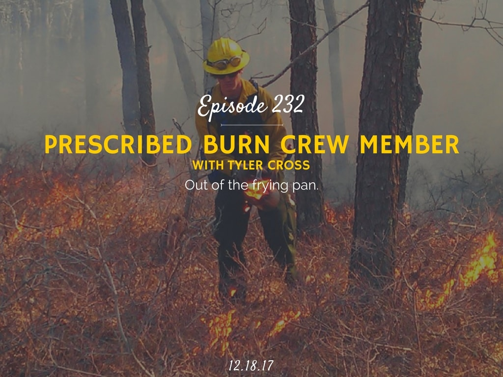 what is it like to be a controlled burn crew member podcast interview