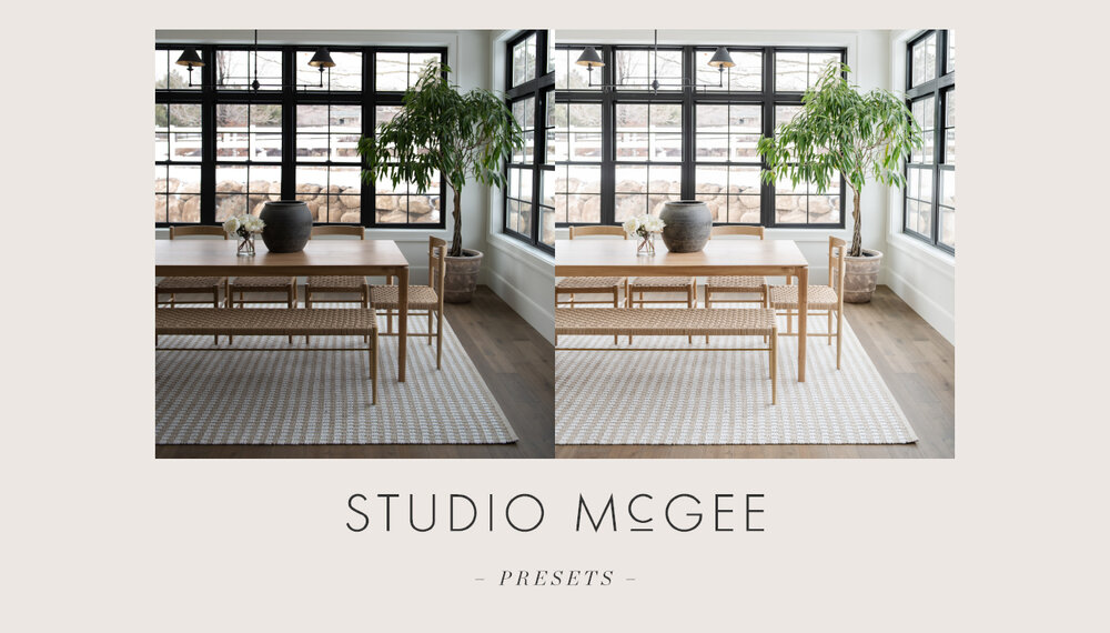 Introducing: Studio McGee Presets!
