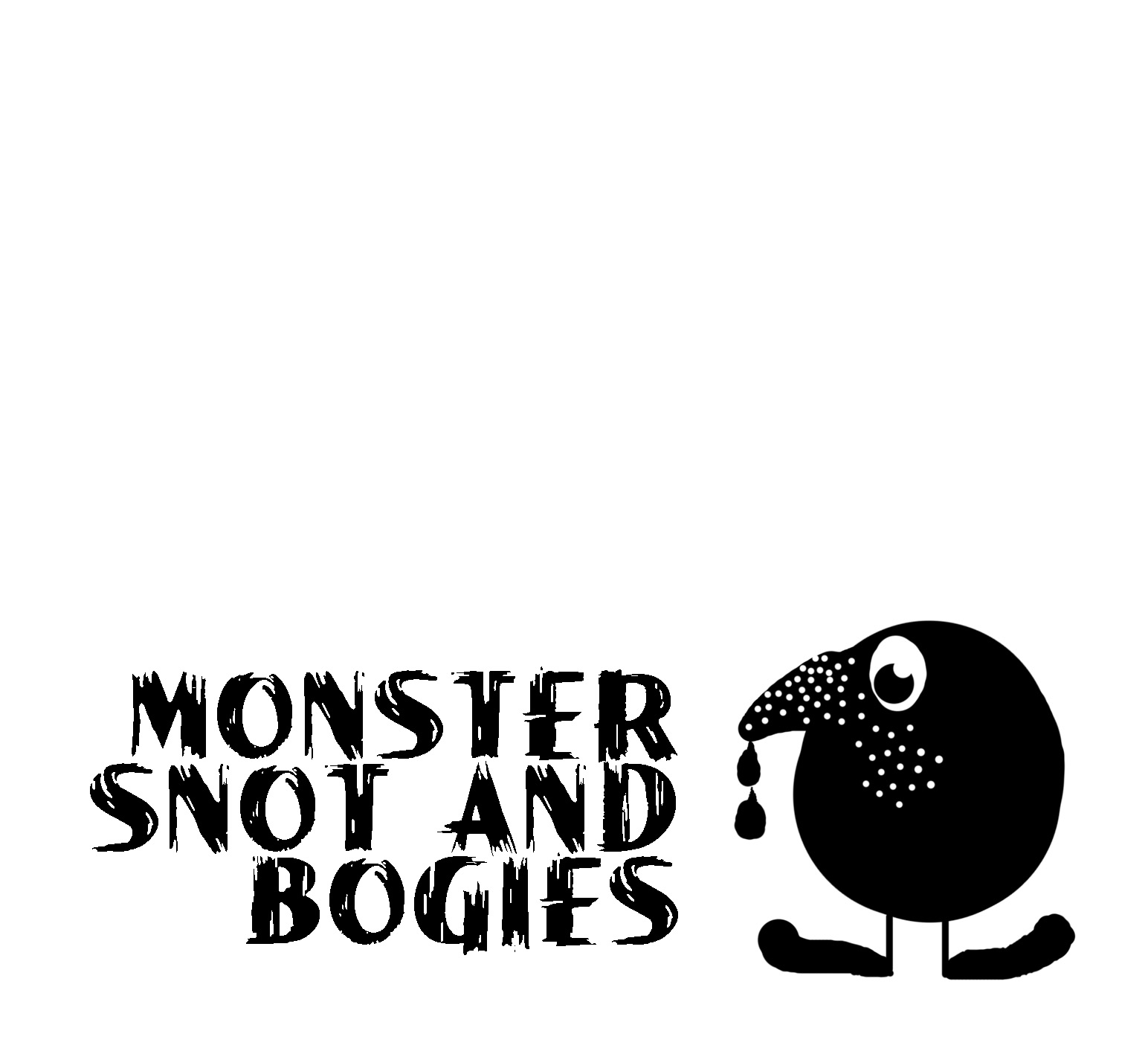 Monster snot and bogies