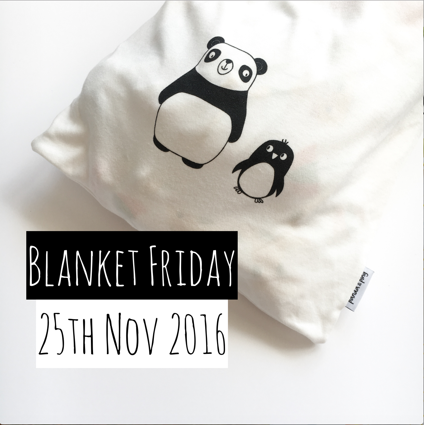 Panda & Ping   25% off certain items from 1am Friday morning until Sunday 27th.  Code - Blanketfriday2016
