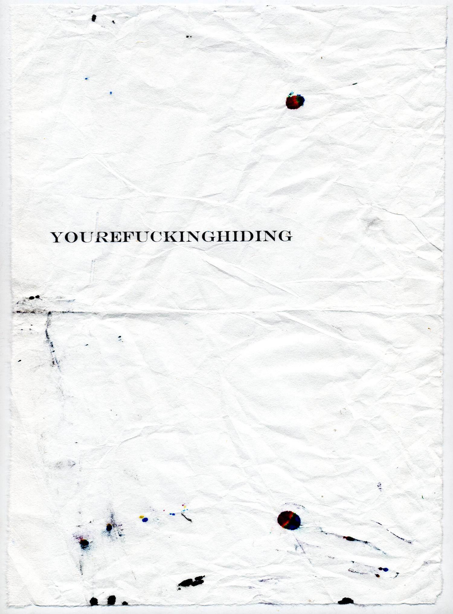 "Fucking Hiding  Digital print on mulberry, 10.5x8"", 2014"