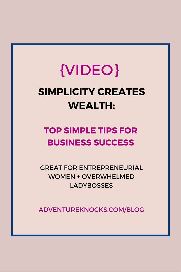 VIDEO simplicity creates wealth for entrepreneurial business creates wealth and ease
