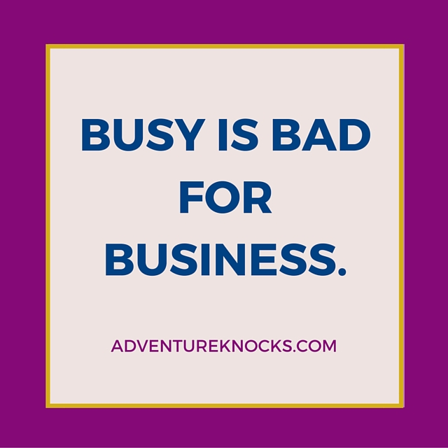 quote busy is bad for business banburnout