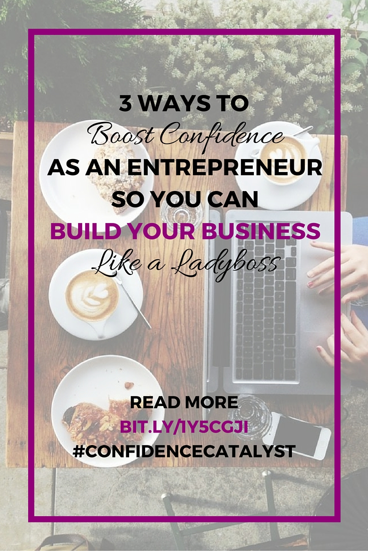3 Ways To Boost Confidence as an Entrepreneur so You Can Build Your Business Like A Ladyboss on the Adventure Knocks blog, by Allison Horner, Business Success Coach for entrepreneurial women