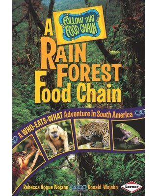 a-rain-forest-food-chain-a-who-eats-what-adventure-in-south-america-follow-that-food-chain.jpeg