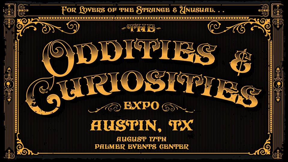 RSVP for The Oddities & Curiosities Expo in Austin, Texas on Facebook!