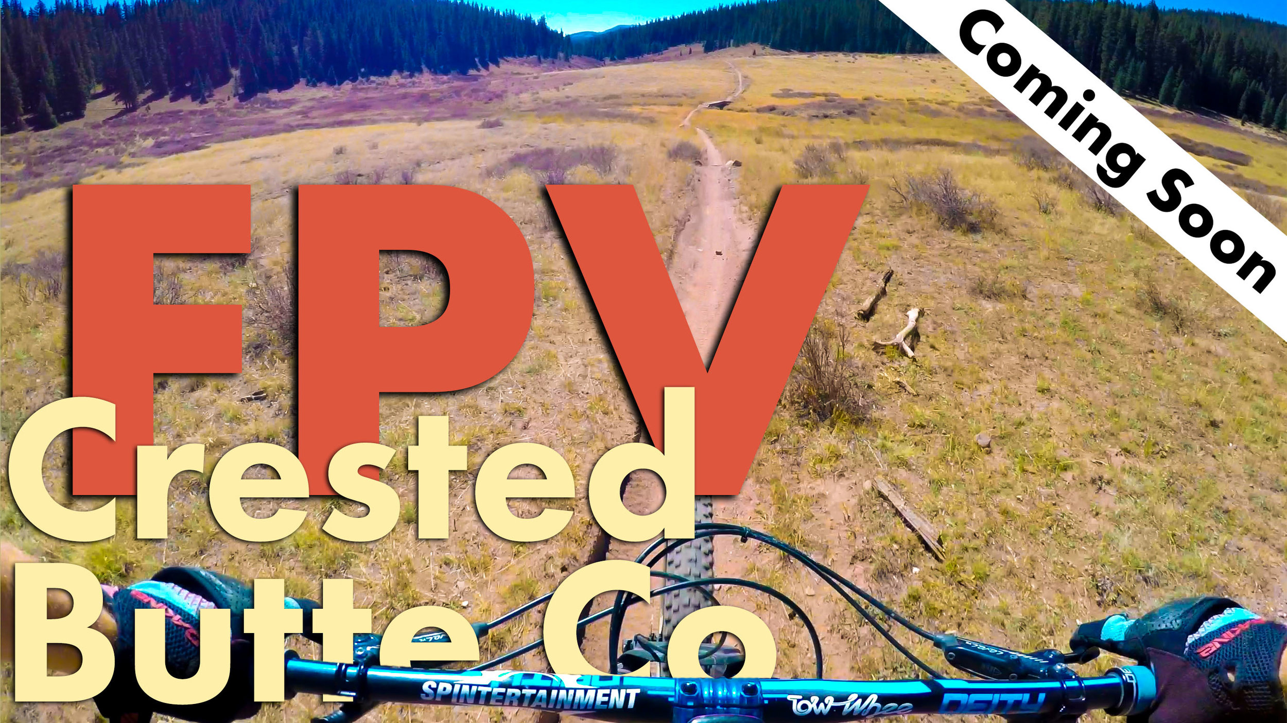 Crested Butte FPV Thumbnail Authentic COMING SOON.jpg