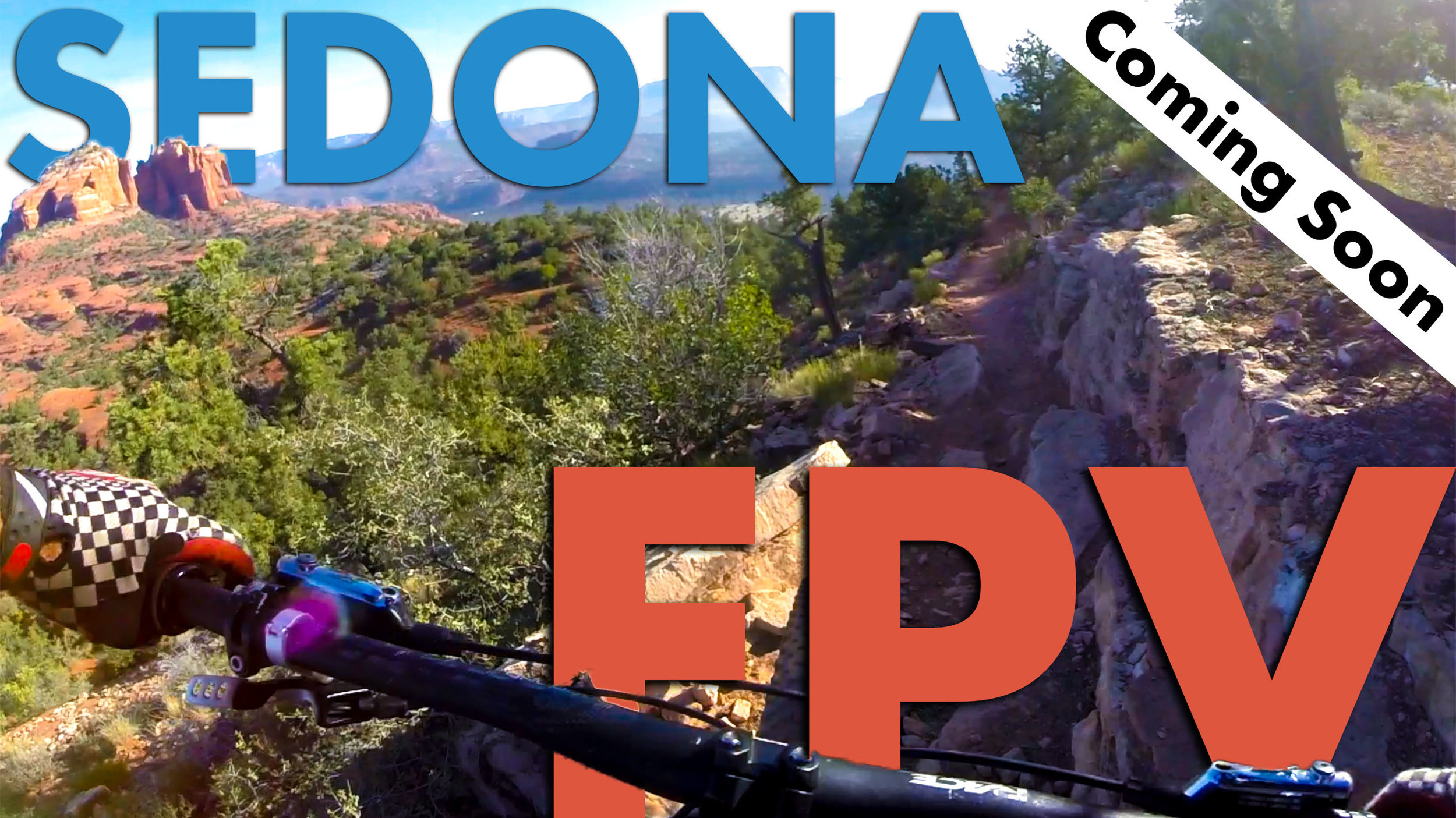 Sedona FPV Thumbnail Authentic COMING SOON.jpg