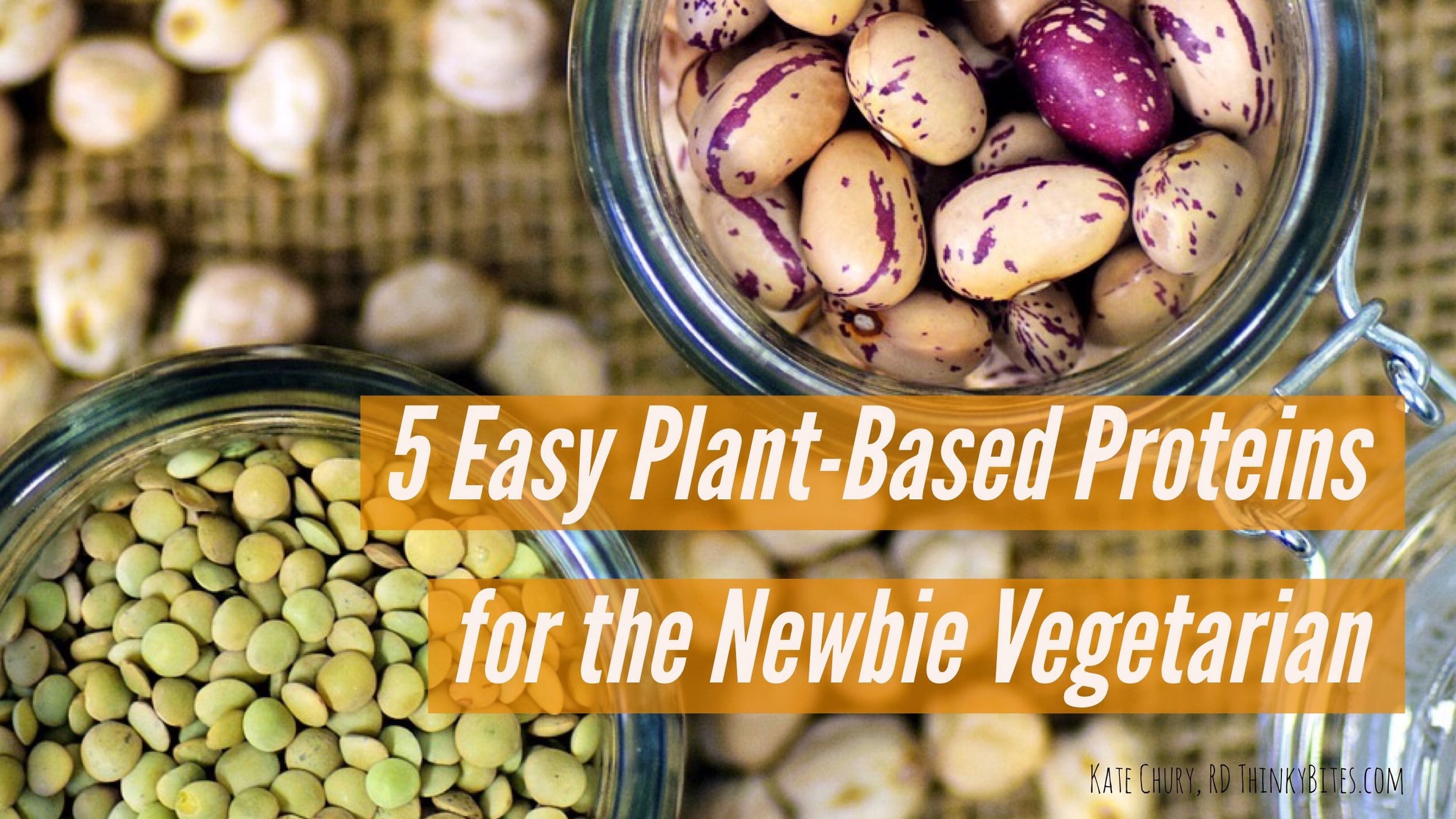 5 Easy Plant-Based Proteins for the Newbie Vegetarian