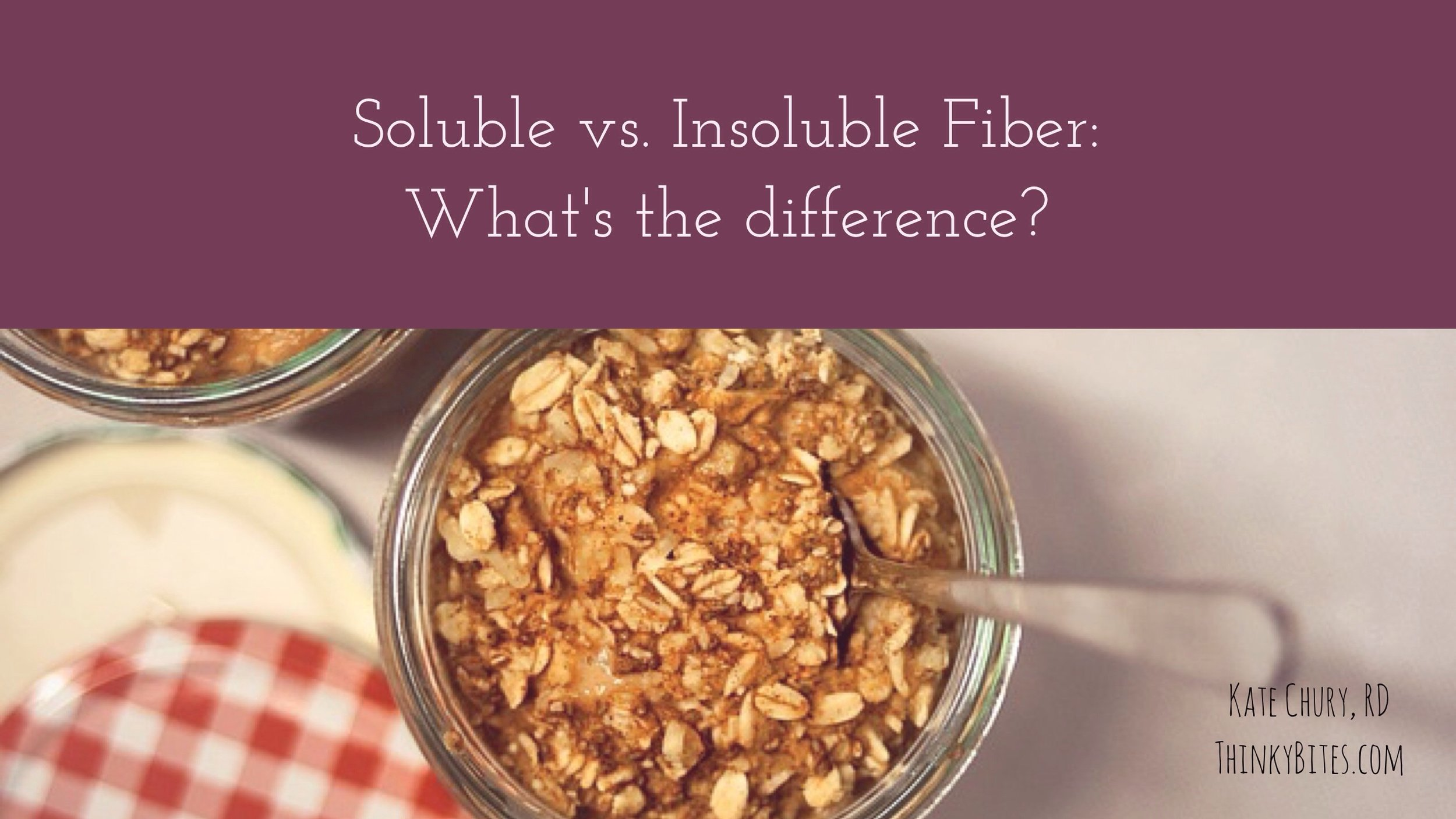Soluble vs. Insoluble Fiber: What's the Difference?