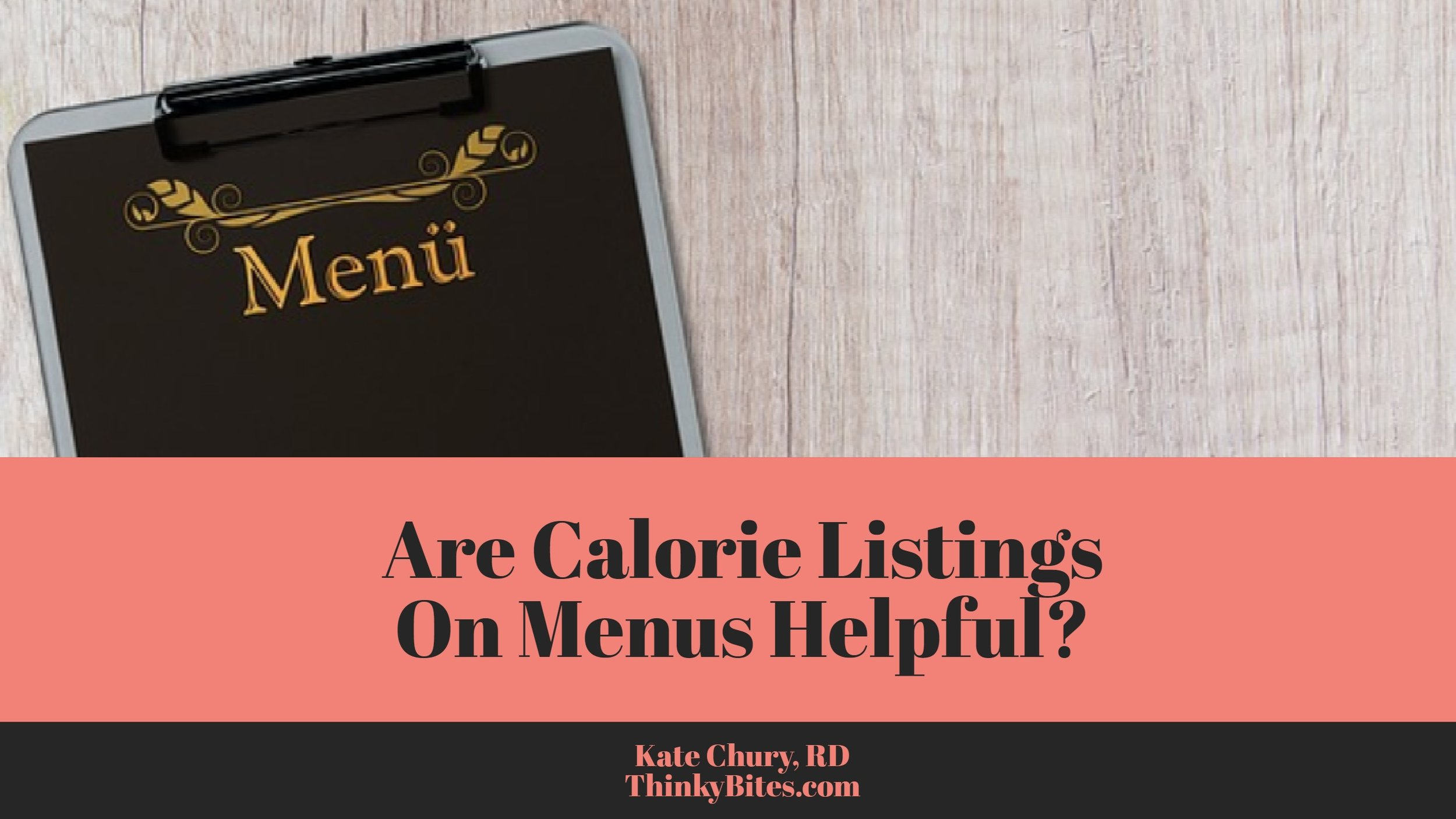 Are Calorie Listings On Menus Helpful?