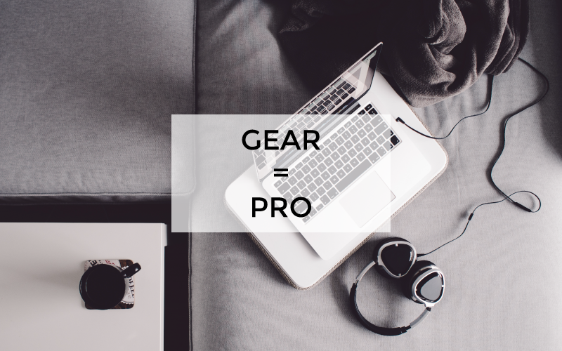 Gear equals you are a pro