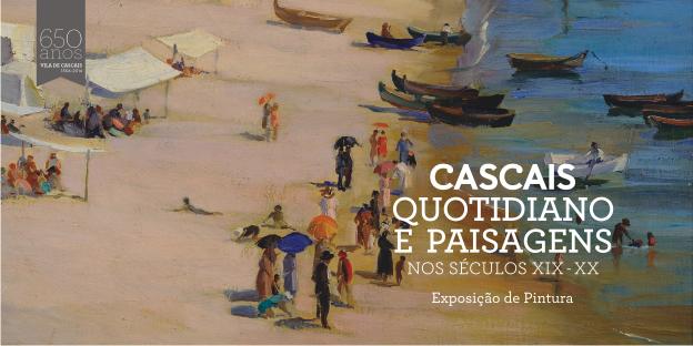 Expo Cascais Quotidiano e Paisagens, Sec. XIX - XX