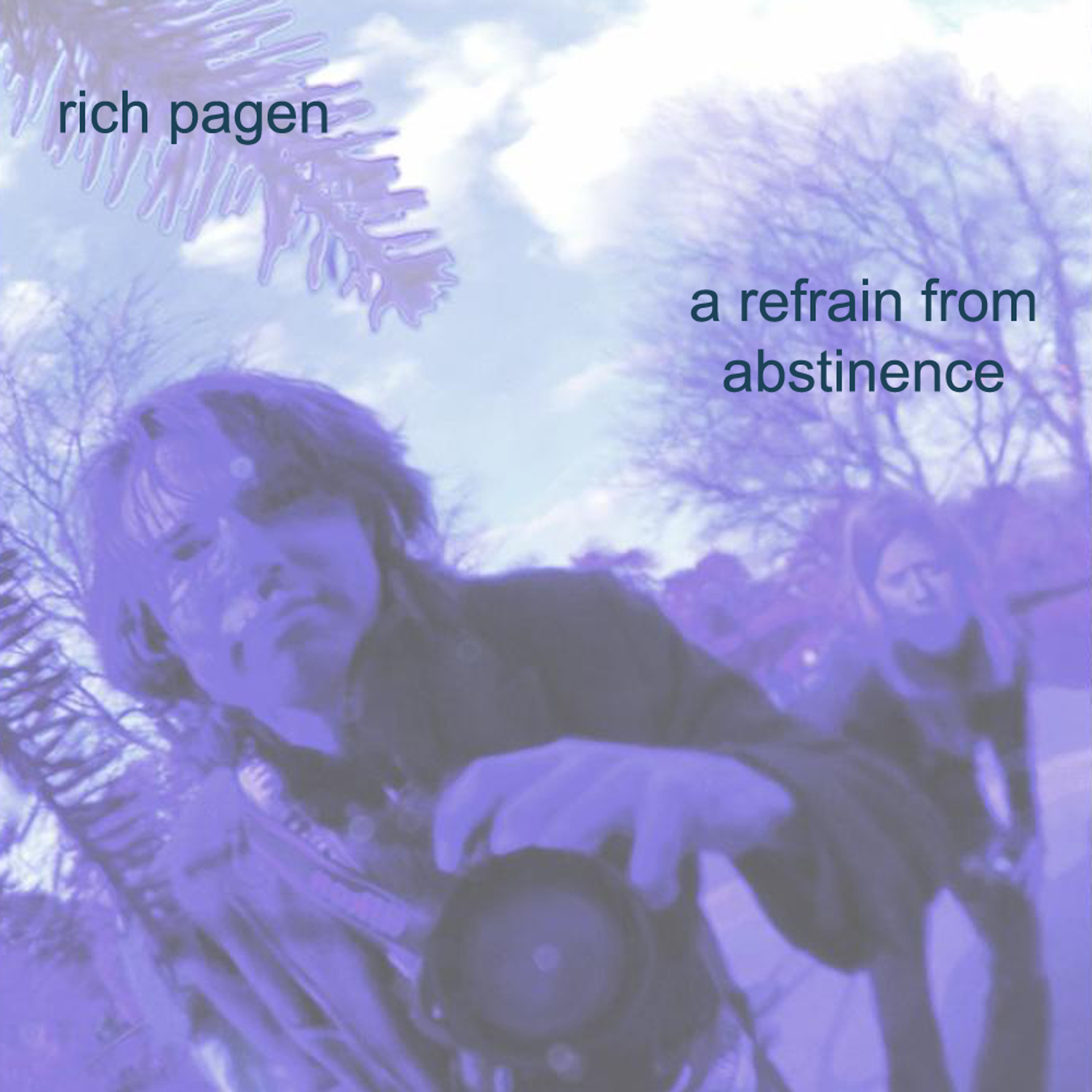Rich Pagen - A refrain from abstinence (2005)