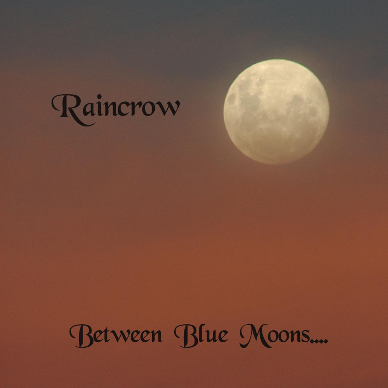 Raincrow - Between blue moons (1999)