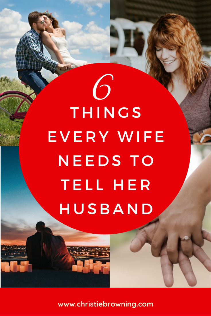 6 things every wife needs to tell her husband