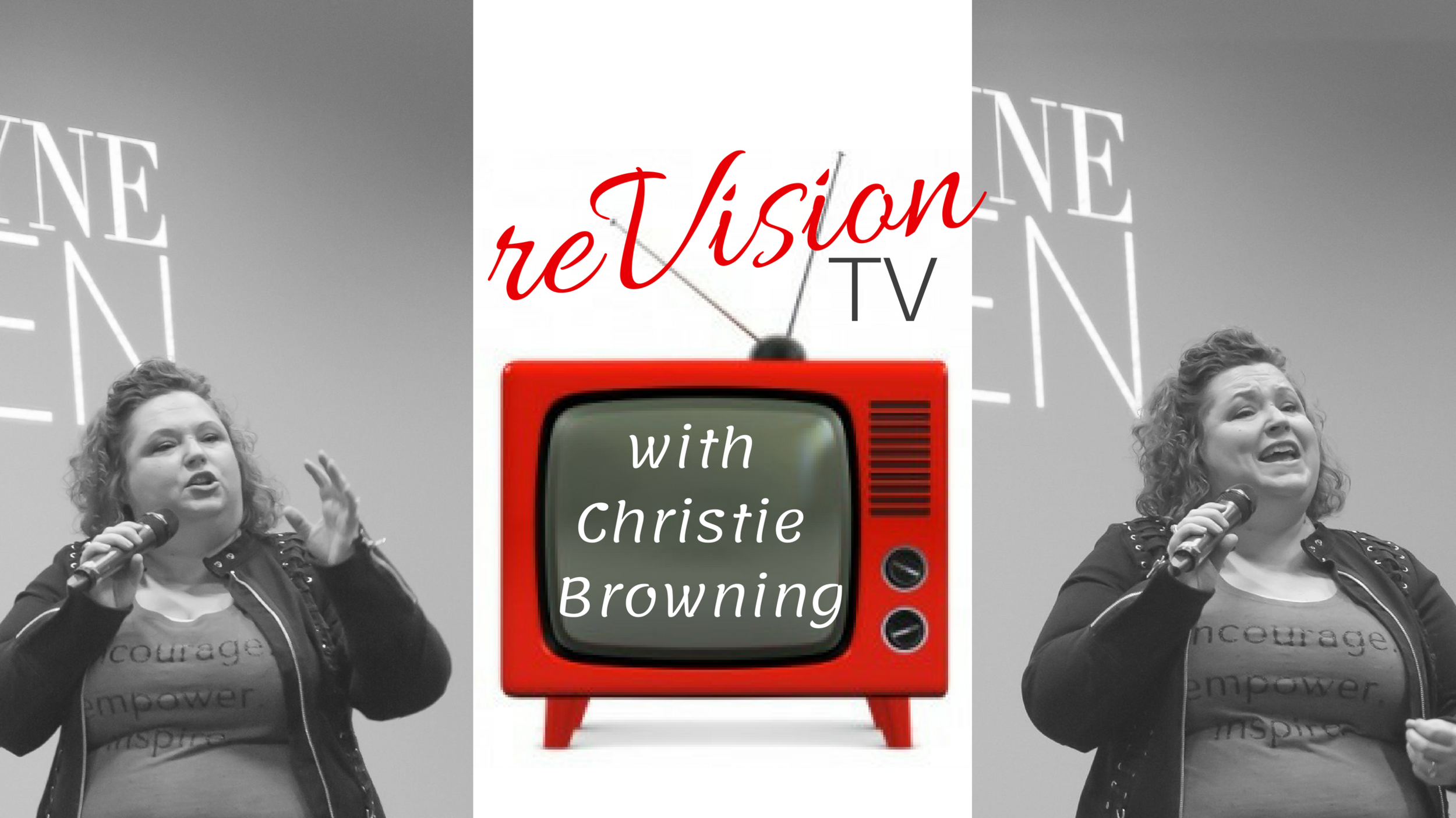 reVision tv: - Want to watch a few videos of Christie in action? Needing some inspiration and motivation? Catch all of Christie's videos right here! Click here to watch >>>
