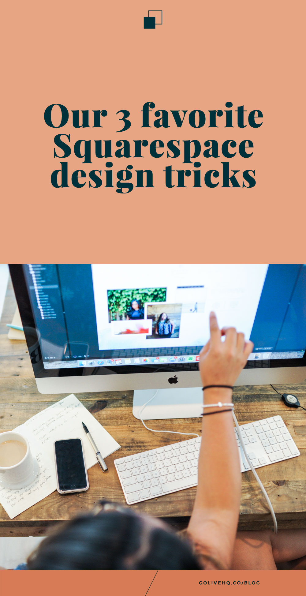 3 quick tricks for creating your Squarespace website by golivehq.co/blog