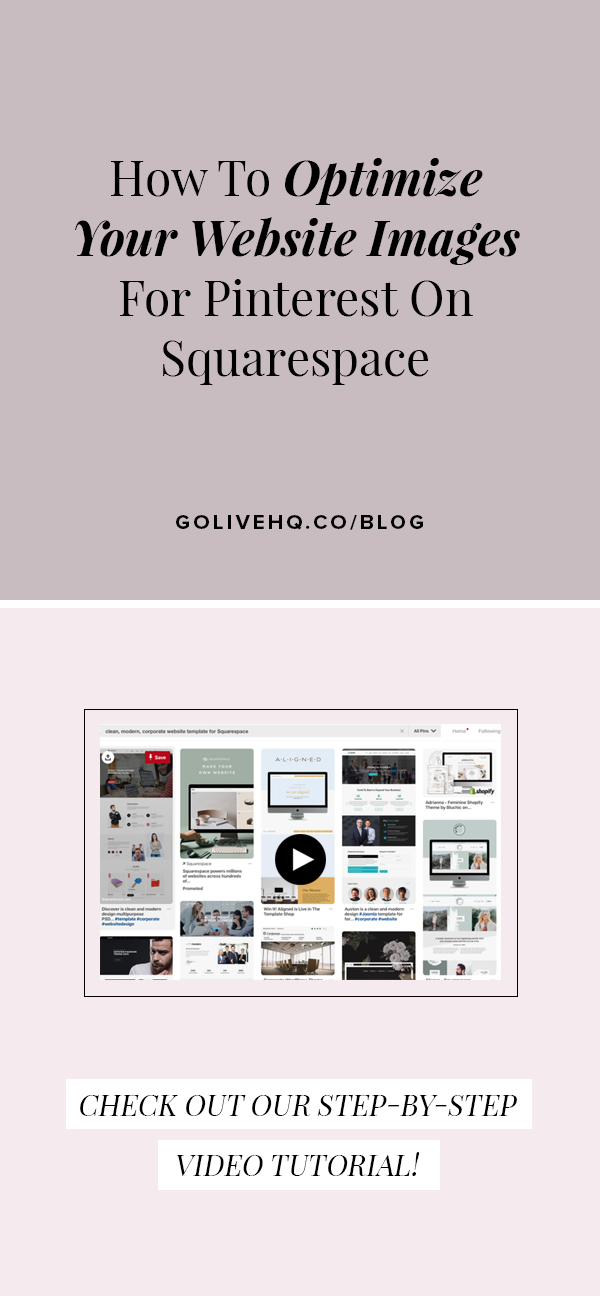 How To Optimize Your Website Images For Pinterest On Squarespace | By Go Live HQ