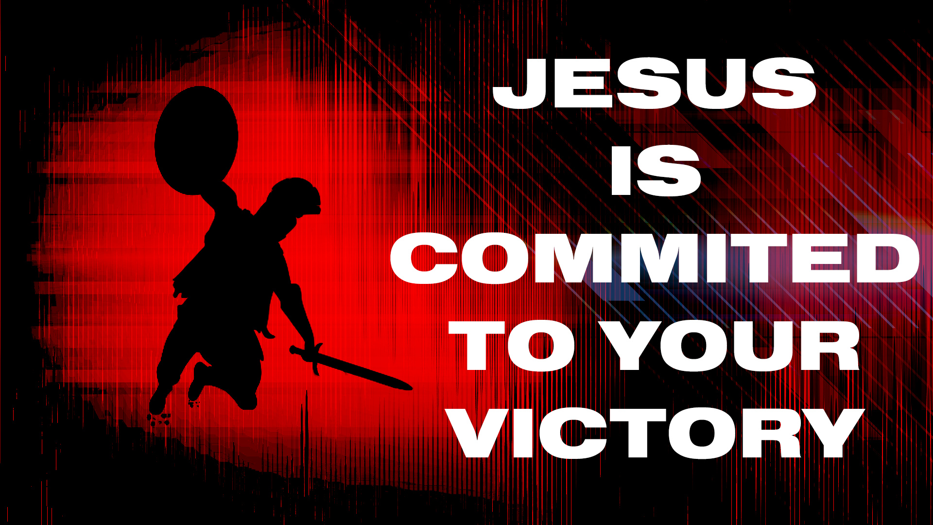 Jesus is commited to your victorty.png