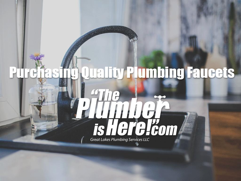 Purchasing Quality Plumbing Faucets   Great Lakes Plumbing Services LLC   Holland MI   Zeeland, MI   Plumber