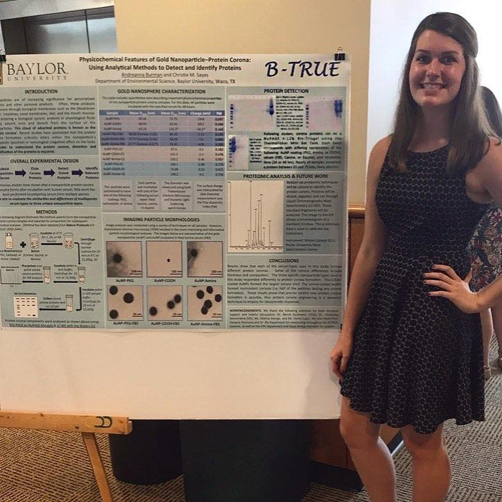 Andreanna Burman   At the time, she was a senior undergraduate student in Biology presenting her environmental science research at B-TRUE, Baylor Transdisciplinary Research Undergraduate Experience (Summer 2017).