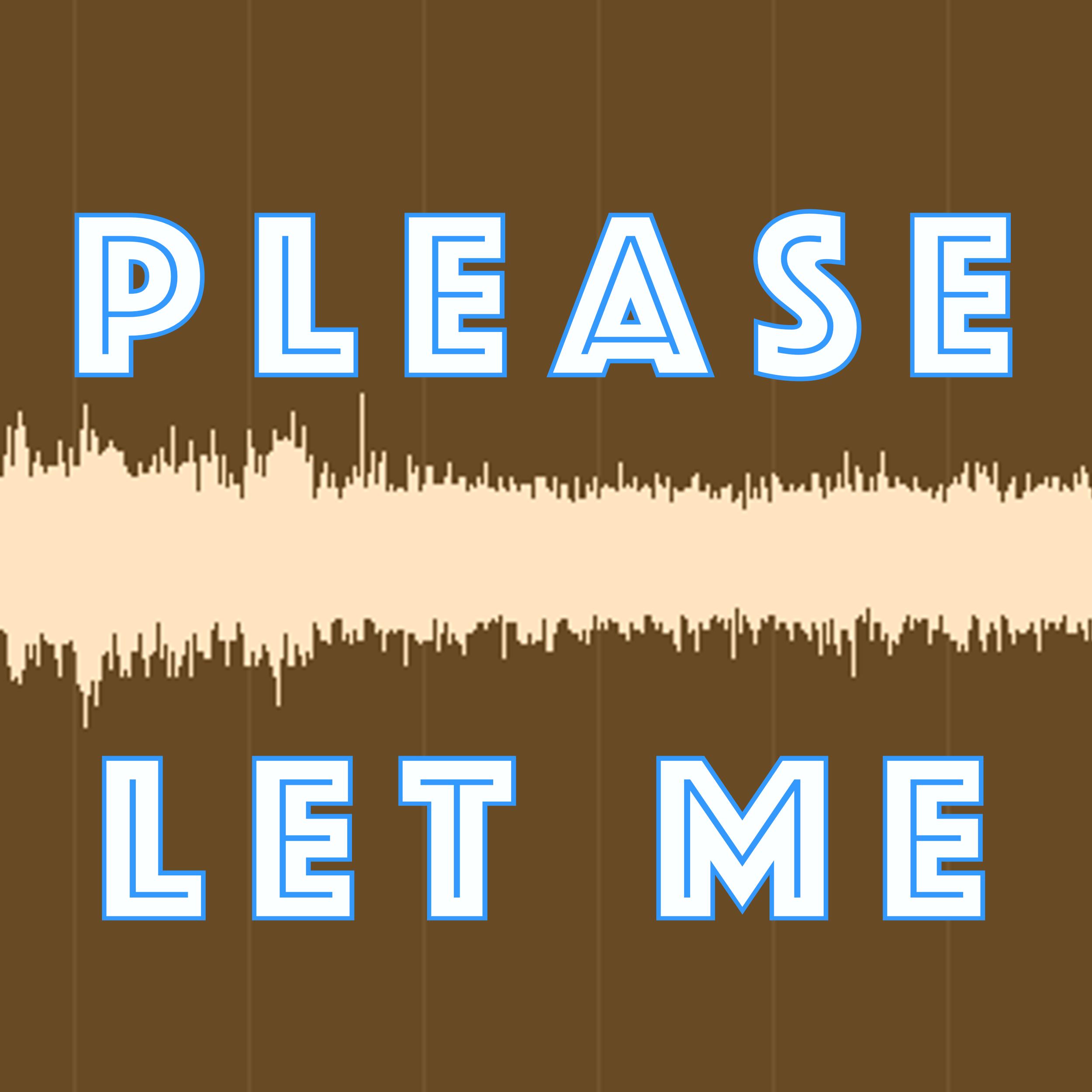 PLEASE LET ME Logo