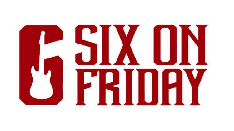 six+on+Friday.jpg