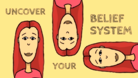 uncovering your belief system