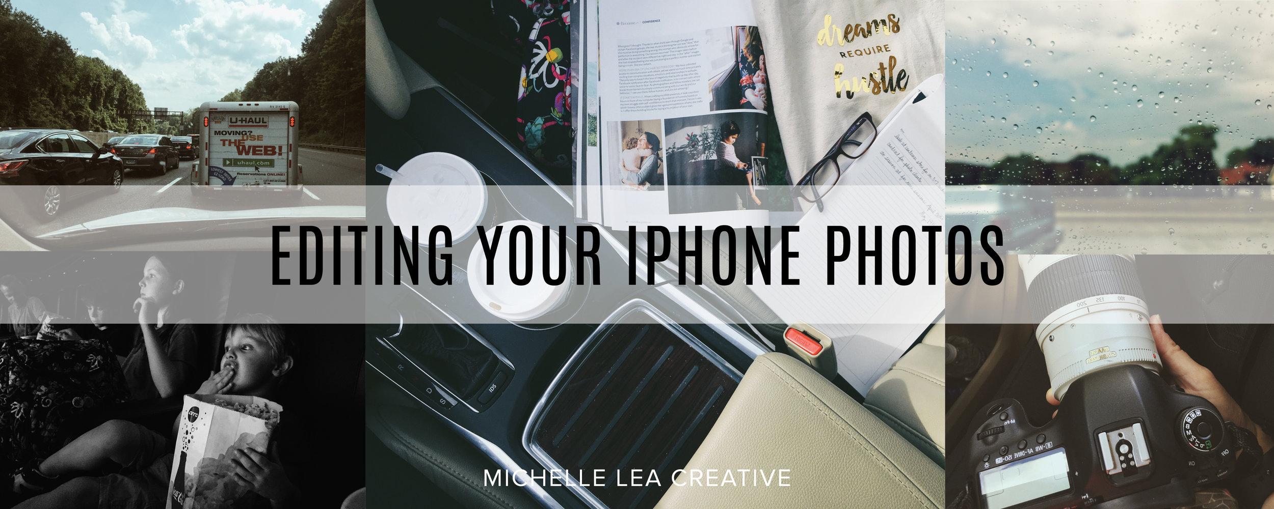 Editing iPhone Photos: Michelle Lea Creative