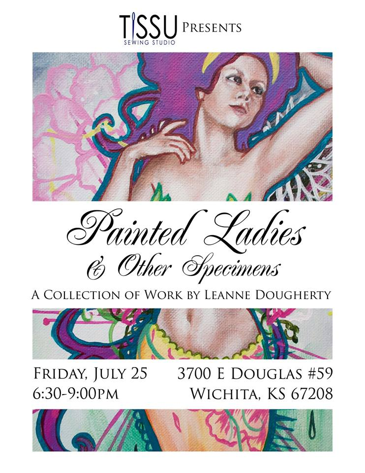 """'Painted Ladies & Other Specimens"""" A Collection of Work by Leanne Dougherty"""