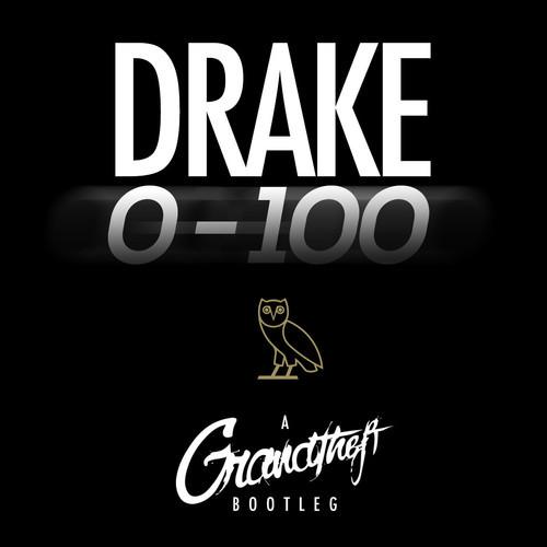 Drake - 0 to 100 (Grandtheft Bootleg)