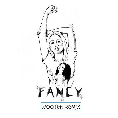 Iggy - Fancy (Wooten Remix)