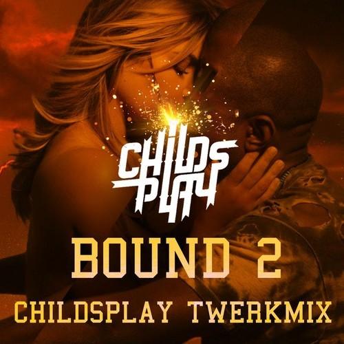 Kanye West - Bound 2 (Childsplay TwerkMix)