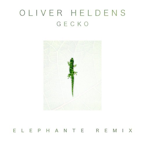 Oliver Heldens - Gecko (Elephante Remix)