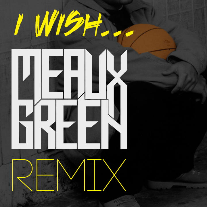Meaux Green - I Wish
