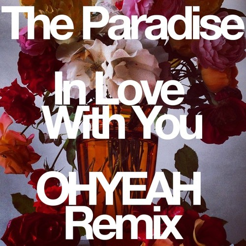The Paradise - In Love With You (OHYEAH Remix)
