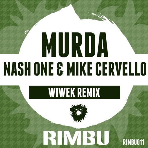 Nash One & Mike Cervello - Murda (Wiwek Remix)