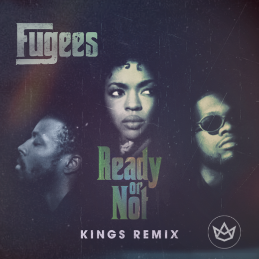 The Fugees - Ready Or Not (Kings Remix)