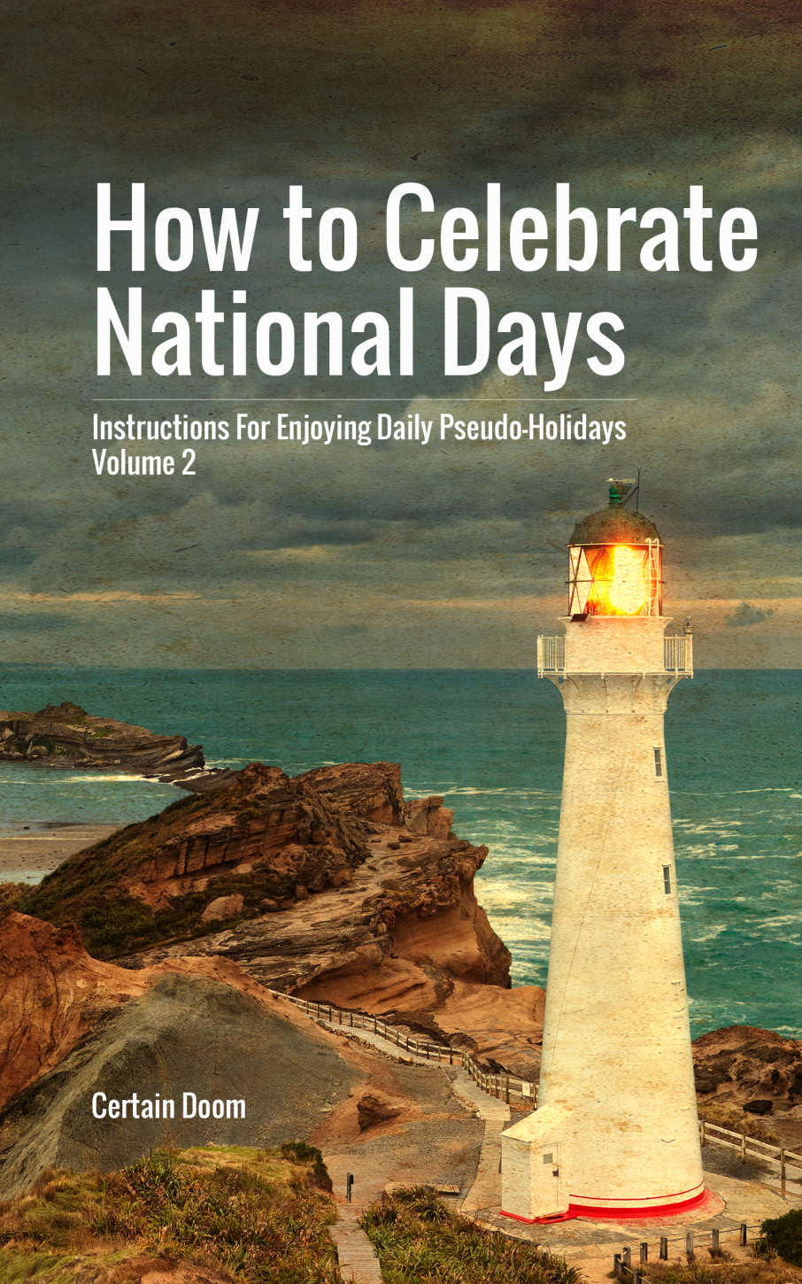 How to Celebrate National Days: Volume 2 - My second book follows the general format and absurdity of the first, but with an added, intermittent narrative element and a much better book cover. It's also available in Kindle and paperback formats.