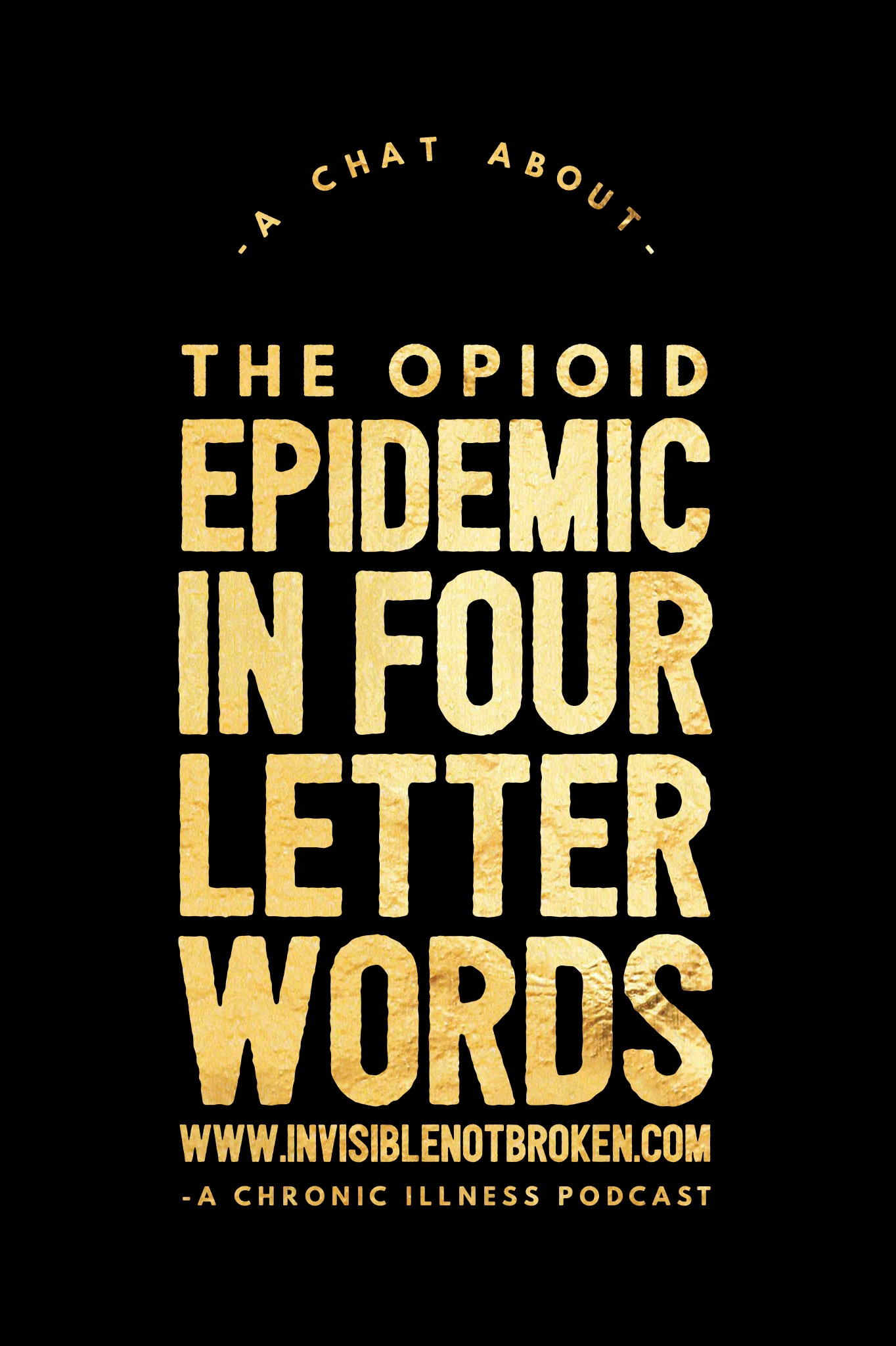 The Opioid Epidemic In Four Letter Words